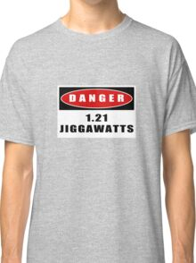 WARNING: 1.21 Jiggawatts! Classic T-Shirt