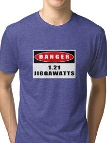 WARNING: 1.21 Jiggawatts! Tri-blend T-Shirt