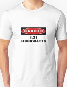 WARNING: 1.21 Jiggawatts! Unisex T-Shirt