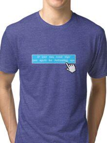 Follow Me Tri-blend T-Shirt