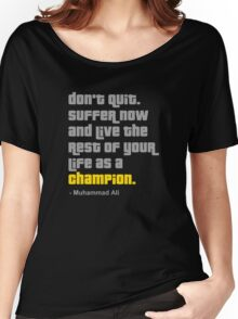Don't Quit Women's Relaxed Fit T-Shirt