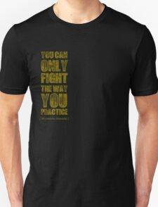 Miyamoto Musashi Quote 2 Unisex T-Shirt