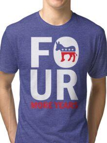 Womens Four More Years Democrat Shirt Tri-blend T-Shirt