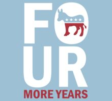 Kids Four More Years Democrat Shirt Baby Tee