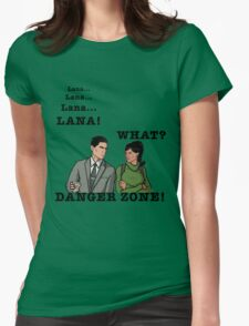 Lana The Danger Zone Womens Fitted T-Shirt