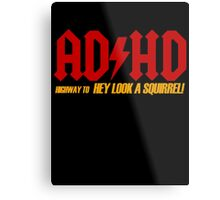 AD HD Highway to Hey look a squirrel! Metal Print