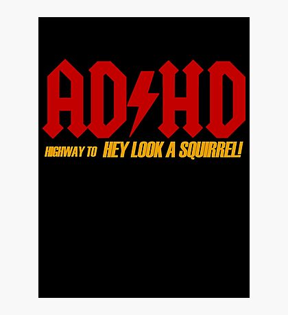 AD HD Highway to Hey look a squirrel! Photographic Print