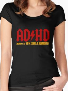 AD HD Highway to Hey look a squirrel! Women's Fitted Scoop T-Shirt