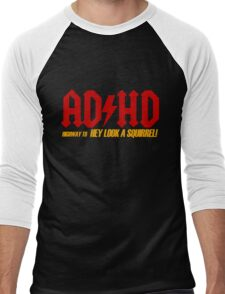 AD HD Highway to Hey look a squirrel! Men's Baseball ¾ T-Shirt