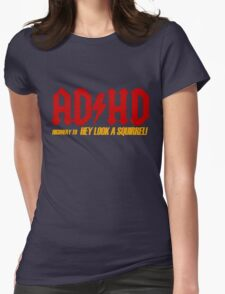 AD HD Highway to Hey look a squirrel! Womens Fitted T-Shirt