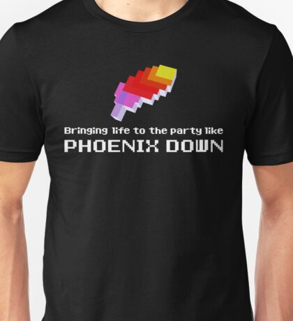 Bringing Life to the Party Like Phoenix Down Unisex T-Shirt