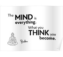 mind is everything - buddha Poster