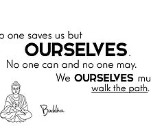 We ourselves must walk the path - Buddha by Razvan Dragomirica