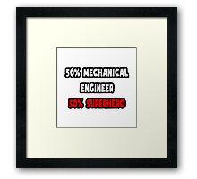 Half Mechanical Engineer / Half Superhero Framed Print