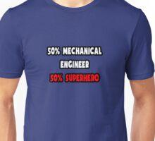 Half Mechanical Engineer / Half Superhero Unisex T-Shirt
