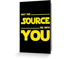May The Source Be With You - Yellow/Dark Parody Design for Programmers Greeting Card