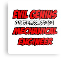 Evil Genius .. Mechanical Engineer Metal Print