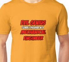 Evil Genius .. Mechanical Engineer Unisex T-Shirt