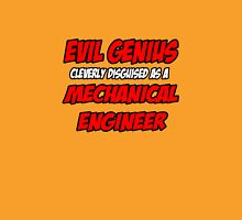 Evil Genius .. Mechanical Engineer Unisex T-Shirt