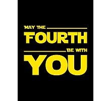 May The Fourth Be With You - Stars Wars Parody for Geeks Photographic Print