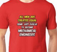 Funny Mechanical Engineer ... Evolved Unisex T-Shirt