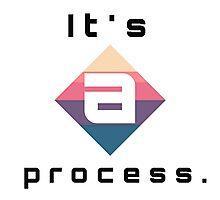 It's a process Photographic Print