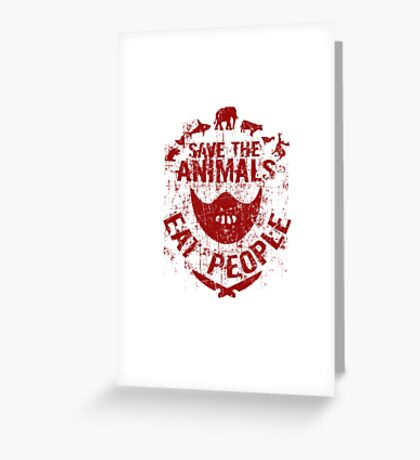 save the animals, eat people (red) Greeting Card