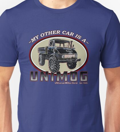 My other car is a UNIMOG Unisex T-Shirt