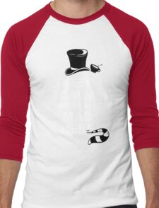 Keep Calm We're All Mad Here - Alice in Wonderland Mad Hatter Shirt Men's Baseball ¾ T-Shirt