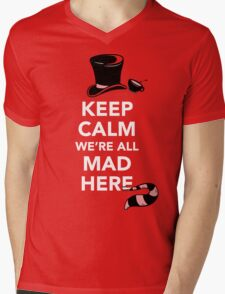 Keep Calm We're All Mad Here - Alice in Wonderland Mad Hatter Shirt Mens V-Neck T-Shirt