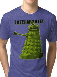 EXTERMINATE ARMY Tri-blend T-Shirt