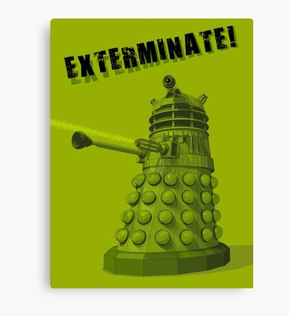 EXTERMINATE ARMY Canvas Print