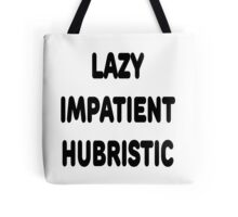 LAZY IMPATIENT HUBRISTIC - 3 Virtues of a Programmer Black Text Tote Bag