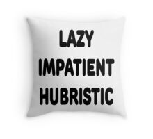 LAZY IMPATIENT HUBRISTIC - 3 Virtues of a Programmer Black Text Throw Pillow
