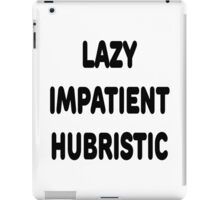LAZY IMPATIENT HUBRISTIC - 3 Virtues of a Programmer Black Text iPad Case/Skin