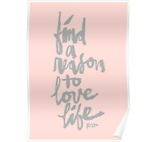 Find a Reason to Love Life : Rose Gold Poster