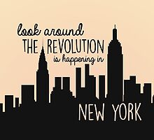 The Revolution's Happening in New York by byebyesally