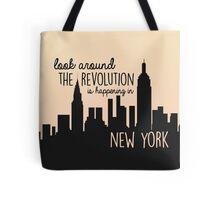 The Revolution's Happening in New York Tote Bag