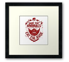 save the animals, eat the rude (red) Framed Print