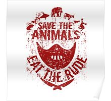 save the animals, eat the rude (red) Poster