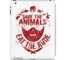 save the animals, eat the rude (red) iPad Case/Skin