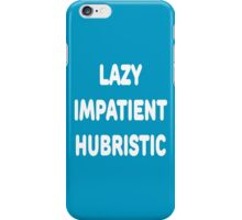 LAZY IMPATIENT HUBRISTIC - 3 Virtues of a Programmer White Font iPhone Case/Skin