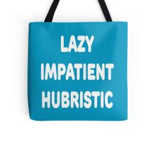 LAZY IMPATIENT HUBRISTIC - 3 Virtues of a Programmer White Font Tote Bag