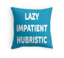 LAZY IMPATIENT HUBRISTIC - 3 Virtues of a Programmer White Font Throw Pillow