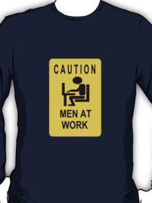Caution - Men at Work  T-Shirt