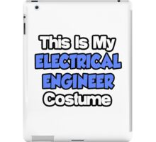 This Is My Electrical Engineer Costume iPad Case/Skin