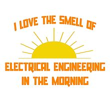 I Love The Smell of Electrical Engineering in the Morning by TKUP22
