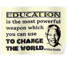 Education is the Most Powerful Weapon...Nelson Mandela Quote Poster