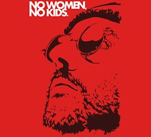 No women, no kids. Unisex T-Shirt
