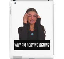 WHY AM I CRYING AGAIN iPad Case/Skin